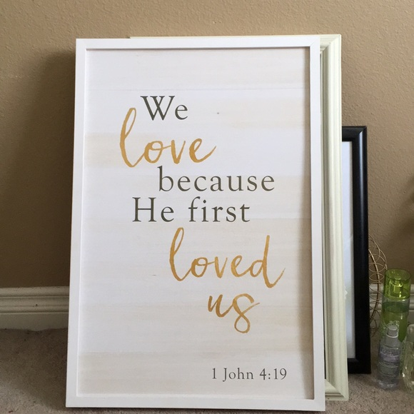 """We Love because He first loved us 1 John 4:19"""